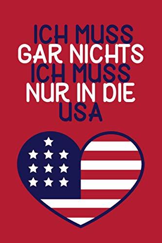 ICH MUSS GAR NICHTS - ICH MUSS NUR IN DIE USA: Amerikanisches Englisch Vokabelheft / Geschenk für...