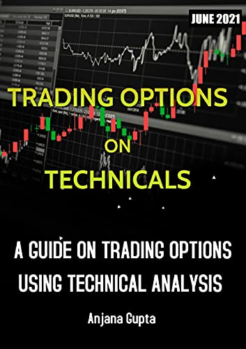 Best Option Trading Book: Trading Options on Technical : Ultimate guide on trading options using Technical Analysis