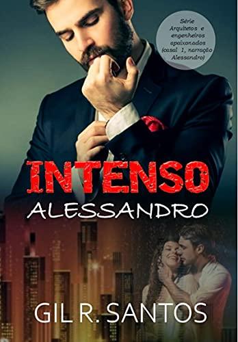 Intenso Alessandro (Arquitetos e engenheiros apaixonados)