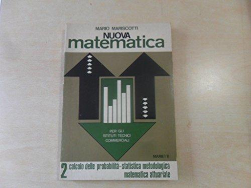 nuova matematica 2 - calcolo delle probabilità,statistica metodologica,matematica attuariale