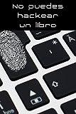 NO PUEDES HACKEAR UN LIBRO: Libro de contraseñas - Nombre de usuario - Pregunta secreta - Respuesta - Ciberseguridad