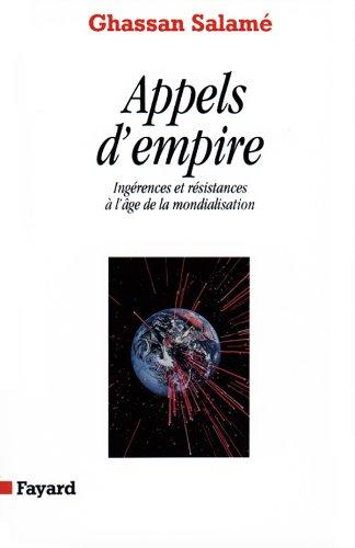Appels d'empire: Ingérences et résistances à l'âge de la mondialisation