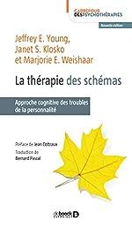 La thérapie des schémas - Approche cognitive des troubles de la personnalité de Jeffrey Young