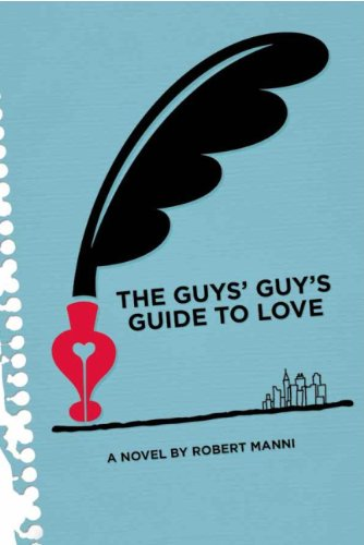 Book: The Guys' Guy's Guide to Love by Robert Manni