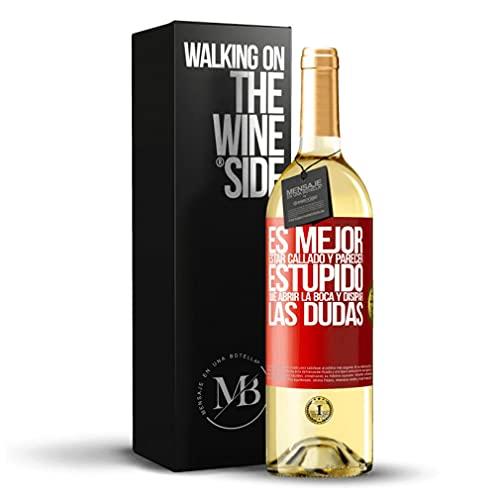 «Es mejor estar callado y parecer estúpido, que abrir la boca y disipar las dudas» Mensaje en una Botella. Vino Blanco Premium Verdejo Joven. Etiqueta Roja PERSONALIZABLE.