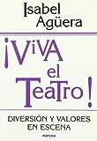 Viva el teatro!: Diversión y valores en escena (Educación Hoy)