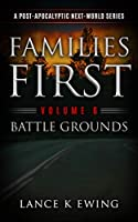 Families First: A Post-Apocalyptic Next-World Series Volume 6 Battle Grounds