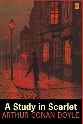 A Study in Scarlet: Sherlock Holmes #1 (Annotated)