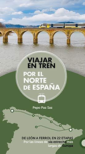 Viajar en tren por el norte de España (Guías Singulares)