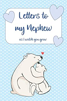 Letters To My Nephew As I Watch You Grow  Baby Shower Gift Keepsake Writing Lined Journal Notebook From Aunt Uncle to Capture Special Memories - Time Capsule