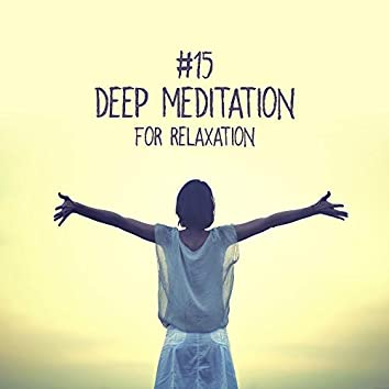 #15 Deep Meditation for Relaxation