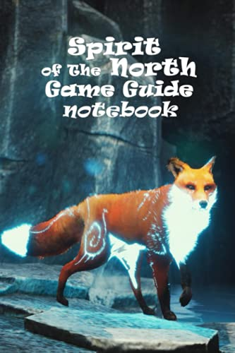 Spirit of The North Game Guide Notebook: Notebook|Journal| Diary/ Lined - Size 6x9 Inches 100 Pages