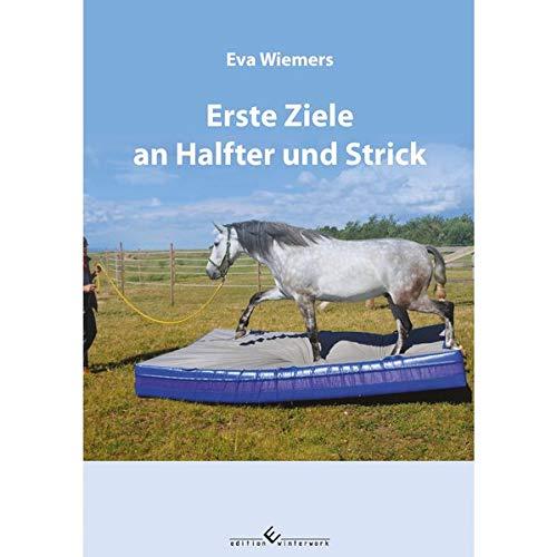 Pferdegymnastik mit Eva Wiemers Band 2 Erste Ziele an Halfter und Strick