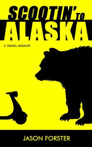 Scootin' to Alaska: A Travel Memoir (English Edition)