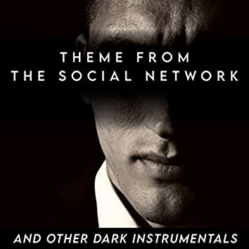 """Theme From """"The Social Network"""" And Other Dark Instrumentals"""