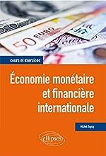 Économie Monétaire et Financière Internationale de Michel Dupuy
