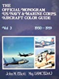 Official Monogram U.S. Navy and Marine Corps Aircraft Color Guide 1950-1959