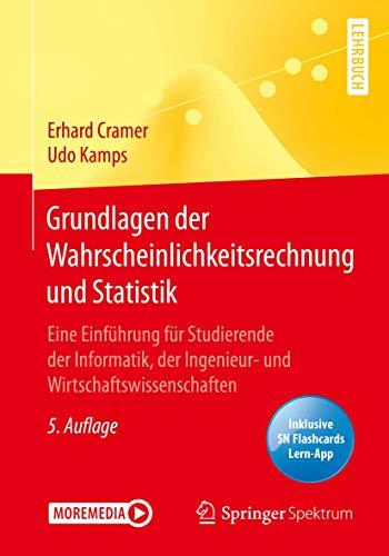 Grundlagen der Wahrscheinlichkeitsrechnung und Statistik: Eine Einführung für Studierende der Informatik, der Ingenieur- und Wirtschaftswissenschaften