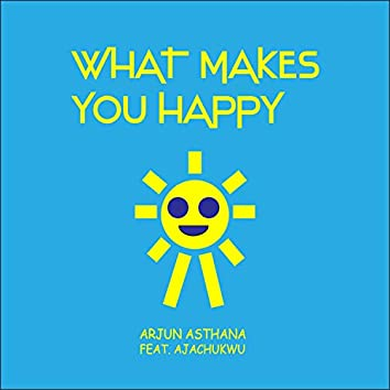 What Makes You Happy (feat. Ajachukwu)