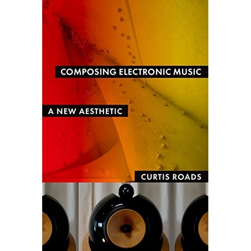 Composing Electronic Music: A New Aesthetic (English Edition)