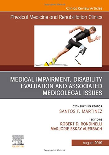 Compare Textbook Prices for Medical Impairment and Disability Evaluation, & Associated Medicolegal Issues, An Issue of Physical Medicine and Rehabilitation Clinics of North ... 30-3 The Clinics: Radiology Volume 30-3 1 Edition ISBN 9780323682121 by Rondinelli MD  PhD, Robert D.,Ranavaya MD  JD  MS  FRCPI  FFOM  CIME, Mohammed
