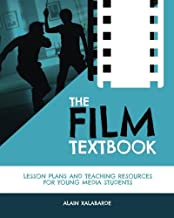 The Film Textbook: Lesson Plans and Teaching Resources for Young Media Students