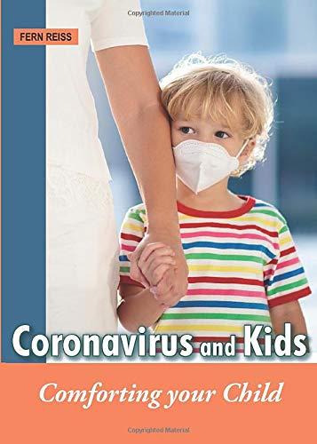 Coronavirus and Kids: Comforting Your Child