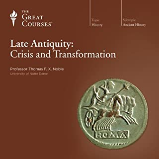 Late Antiquity: Crisis and Transformation                   Written by:                                                                                                                                 Thomas F. X. Noble,                                                                                        The Great Courses                               Narrated by:                                                                                                                                 Thomas F. X. Noble                      Length: 18 hrs and 22 mins     4 ratings     Overall 4.8