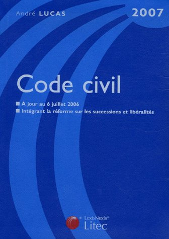Code Civil : Edition 2007 (ancienne édition)