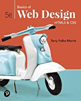 Basics of Web Design: HTML5 & CSS, 5th Edition Front Cover
