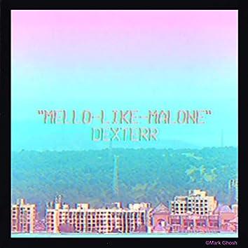 Mello-Like-Malone