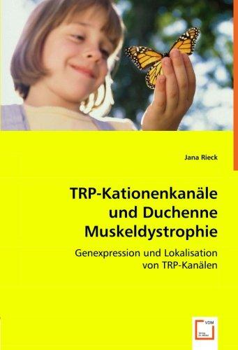 TRP-Kationenkanäle und Duchenne Muskeldystrophie: Genexpression und Lokalisation von TRP-Kanälen