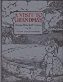 A Visit to Grandmas, (What Donald and Constance Saw and Found at Grandmas) OP. 34 No. 1-10. Ten Descriptive Pieces for the Piano