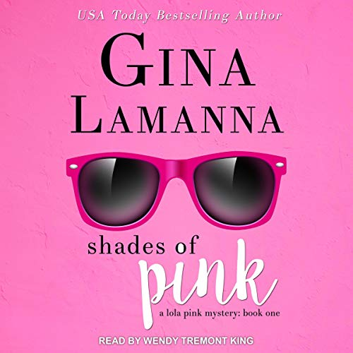 Shades of Pink: Lola Pink Mysteries Series, Book 1