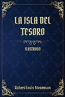 La Isla del Tesoro: (Ilustrado)