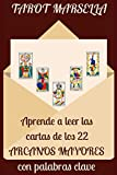 Tarot Marsella: aprende a leer las cartas de los 22 Arcanos Mayores con palabras clave