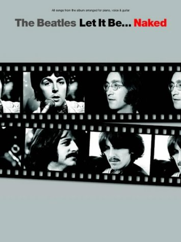The Beatles: Let It Be... Naked -For Piano, Voice & Guitar-: Songbook für Gesang, Klavier (Gitarre): For Piano, Voice and Guitar