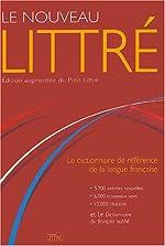Le Nouveau Littré - Edition augmentée du Petit Littré de Claude Blum