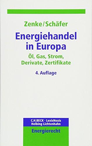 Energiehandel in Europa: Öl, Gas, Strom, Derivate, Zertifikate