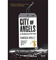 City of Angels: or, The Overcoat of Dr. Freud / A Novel by Christa Wolf(2014-02-18)
