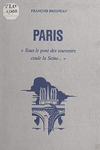 Paris: Sous le pont des souvenirs coule la Seine...