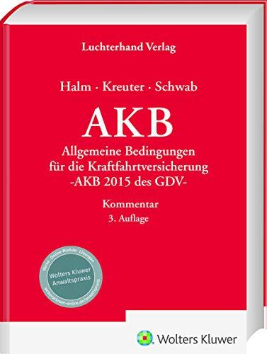 AKB Kommentar: Allgemeine Bedingungen für die Kraftfahrtversicherung: Allgemeine Bedingungen für die Kraftfahrtversicherung - AKB 2015 des GDV -