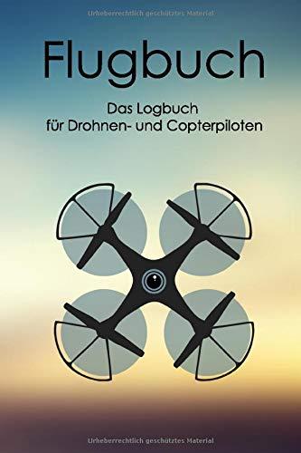 Flugbuch: Das Logbuch für Drohnen- und Copterpiloten