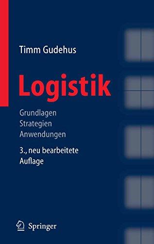 Logistik: Grundlagen - Strategien - Anwendungen (German Edition)