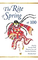The Rite of Spring at 100 (Musical Meaning and Interpretation)