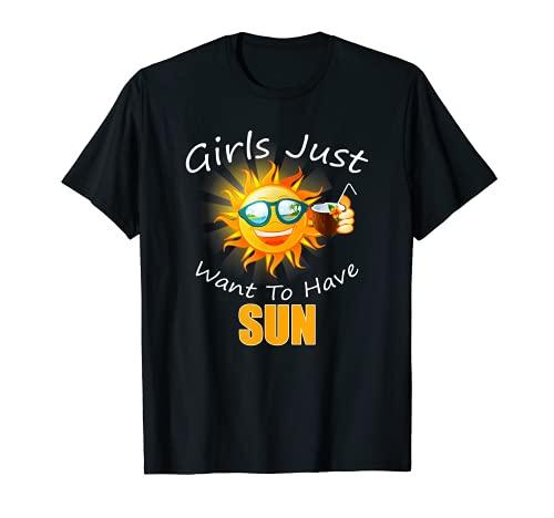 Las chicas sólo quieren tener SUN diversión verano Camiseta