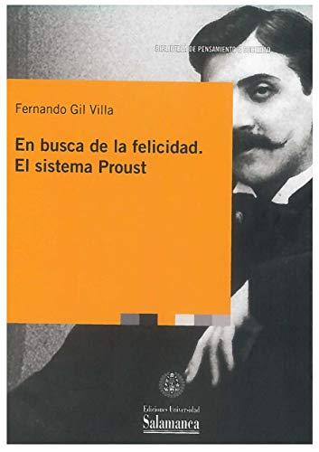 En Busca De La felicidad. El Sistema Proust (Biblioteca de Pensamiento & Sociedad, 118)