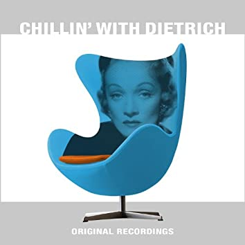Chillin' With Dietrich