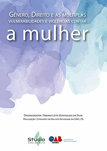 Gênero, Direito e as múltiplas vulnerabilidades e violências contra a mulher