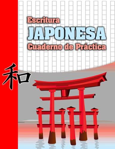 Escritura Japonesa Cuaderno de Práctica: Aprender japones practicando su escritura   130 Páginas   Caligrafia japonesa   Cuadernillo kanji perfecto ... plantillas de cuadrícula papel genkouyoushi